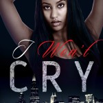 I Won't Cry Book 2 in the Jaylen and Jessica Series